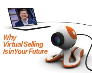 Virtual Selling is in your future